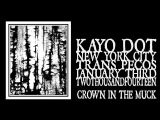 Kayo Dot - Crown In The Muck (Trans Pecos 2014)